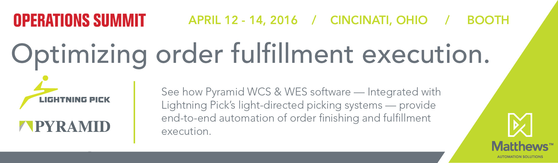 See Lightning Pick, Pyramid's Optimized Order Fulfillment Solutions at Operations Summit.